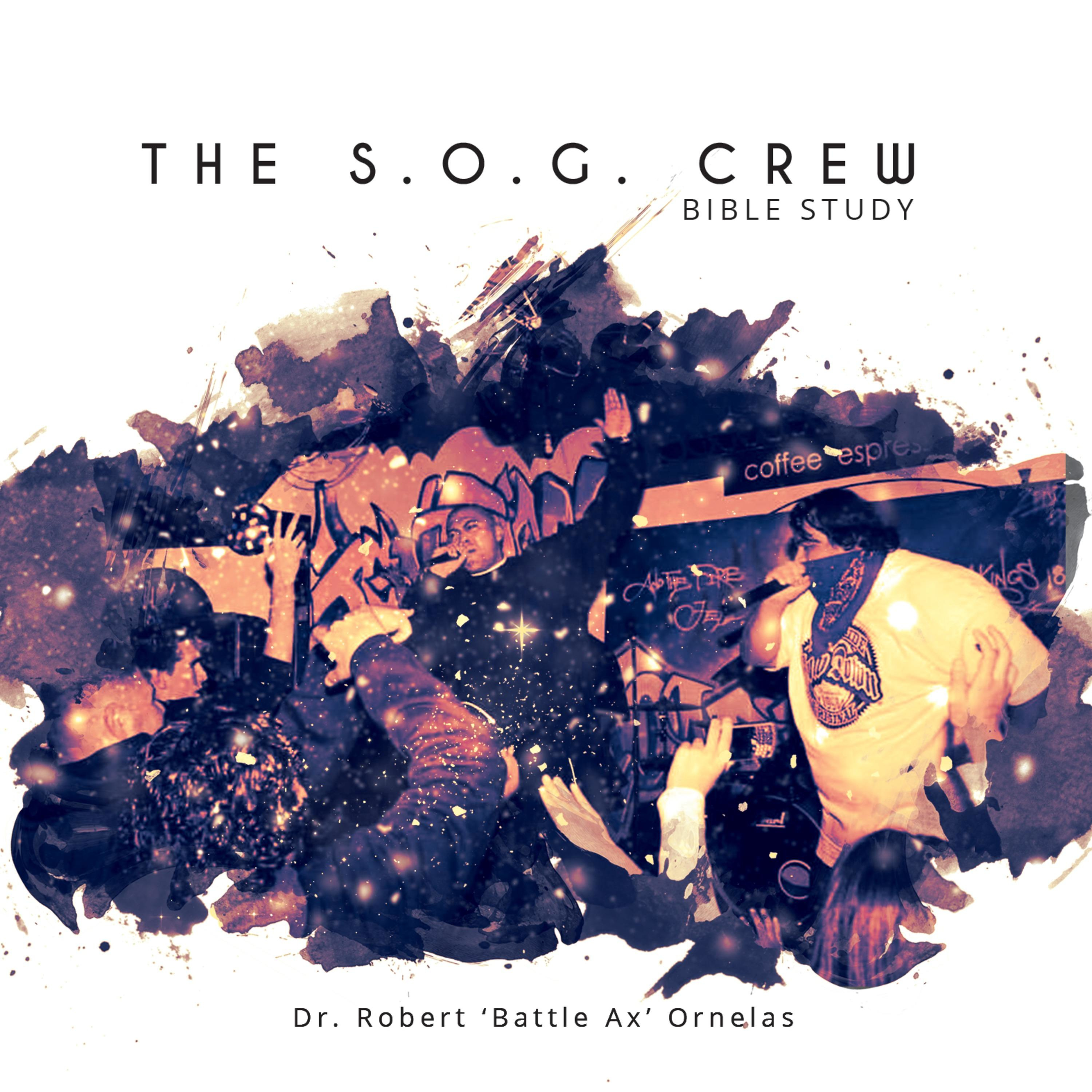 The S O G  Crew Bible Study | Listen via Stitcher for Podcasts