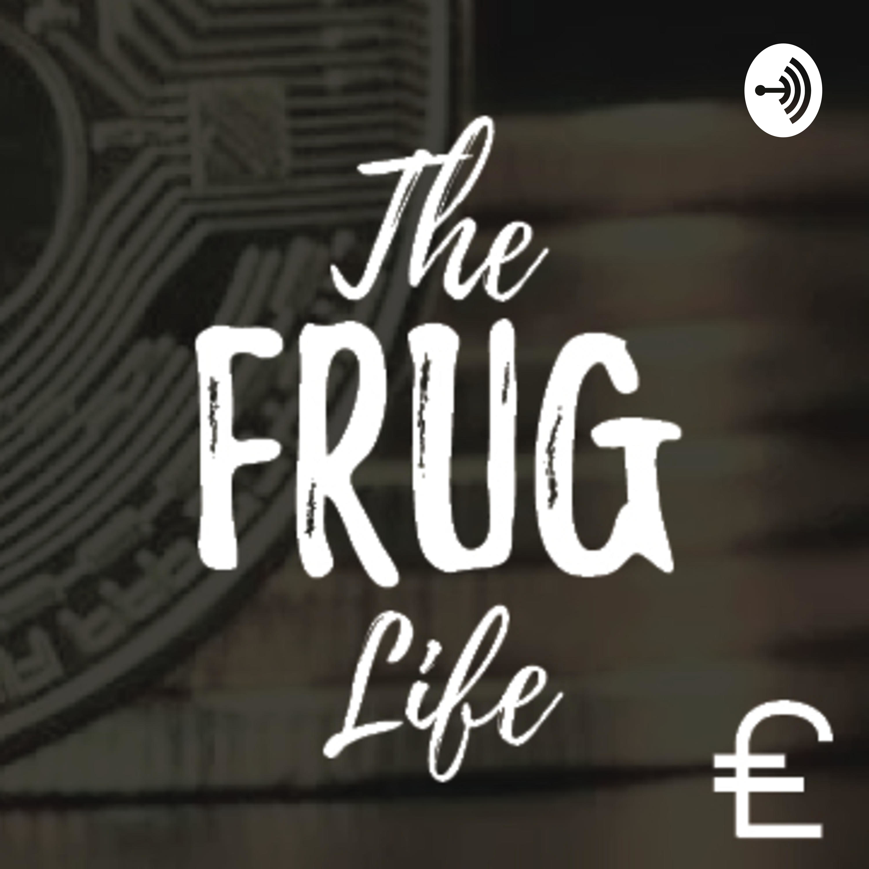 The Frug Life