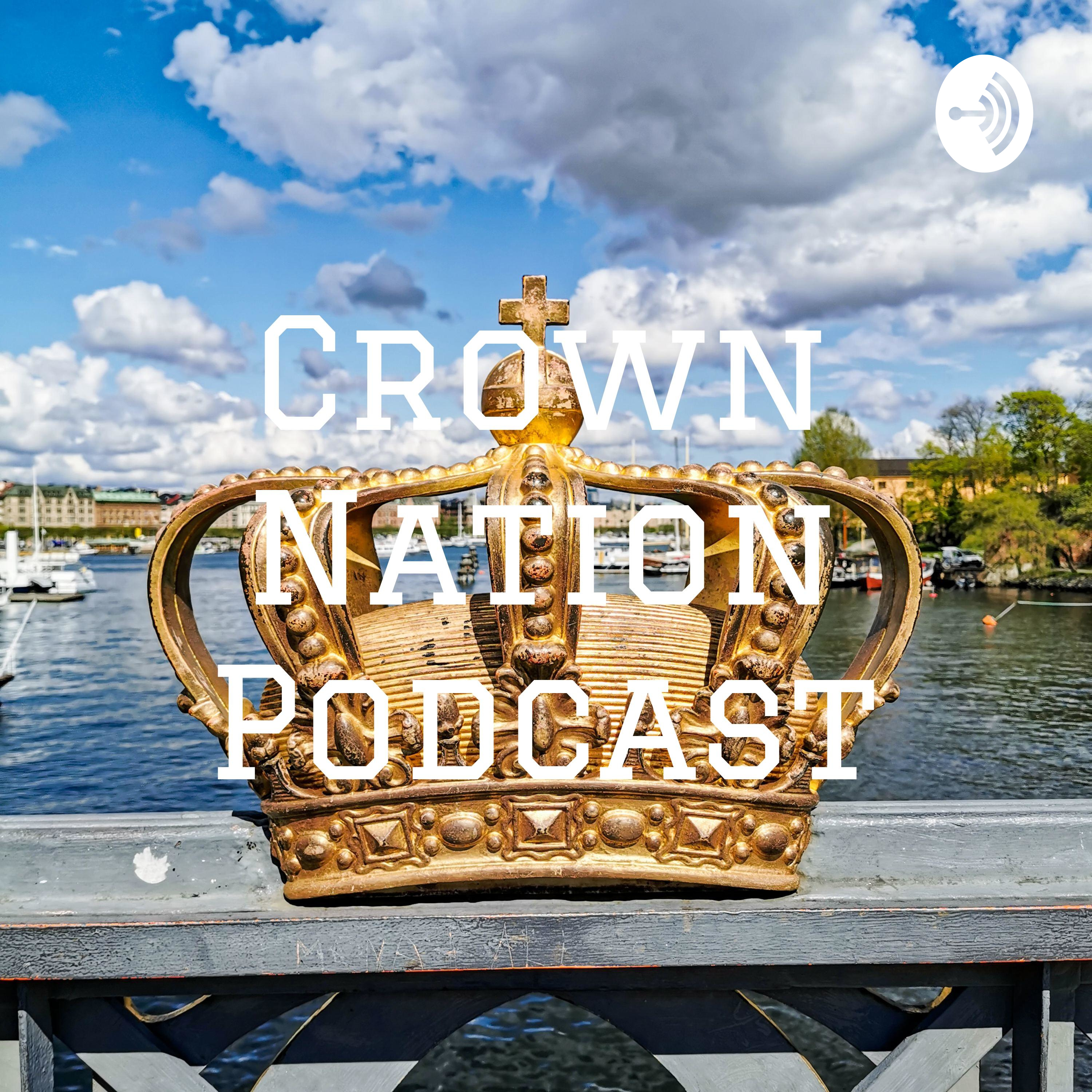 Episode 1 Crown Nation Podcast Intro