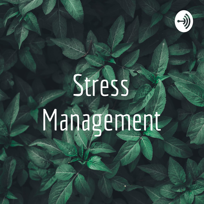 Stress Management Podcast