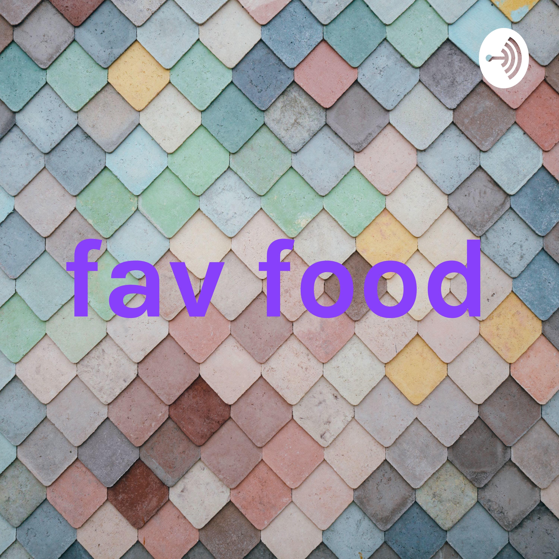 fav food