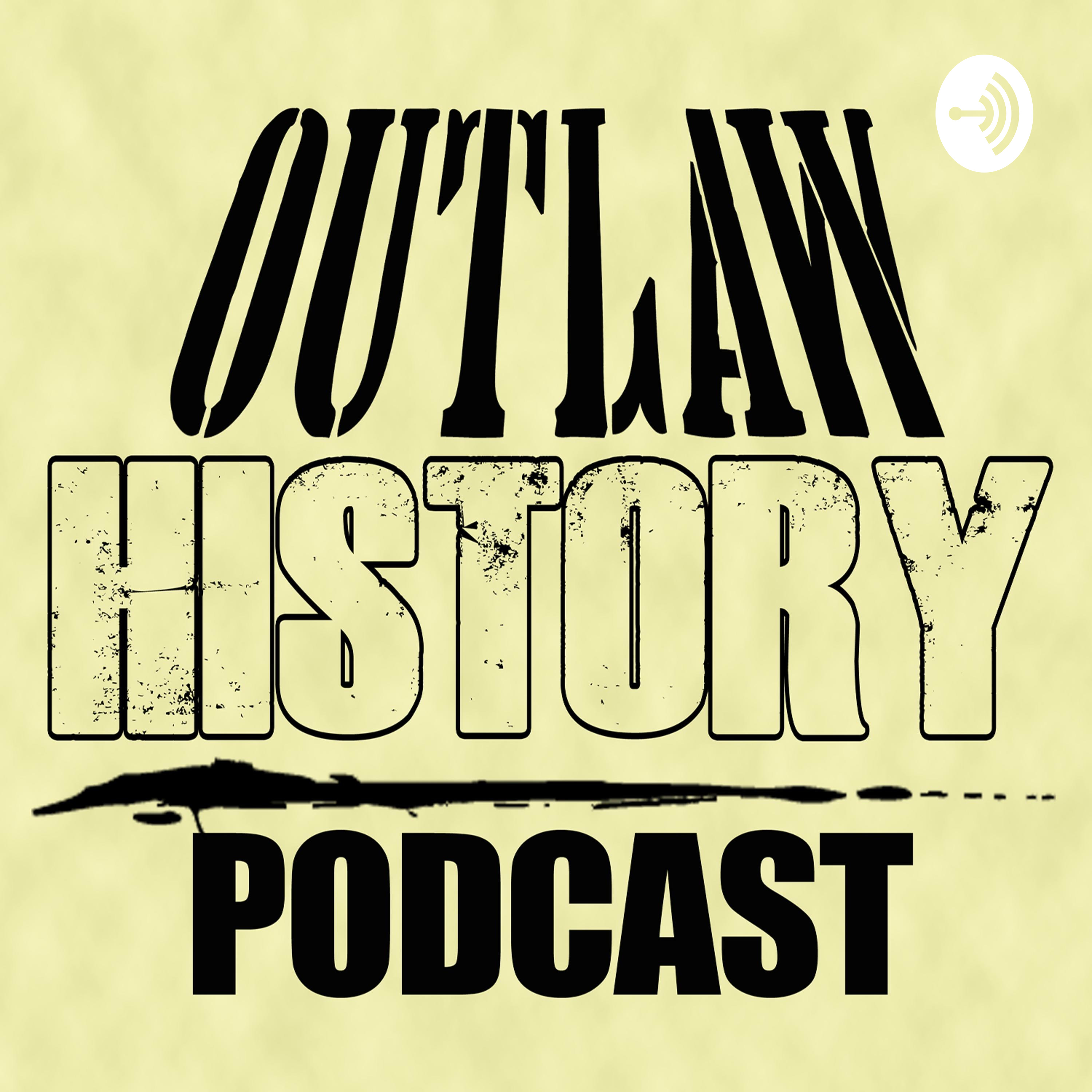 The Outlaw History Podcast