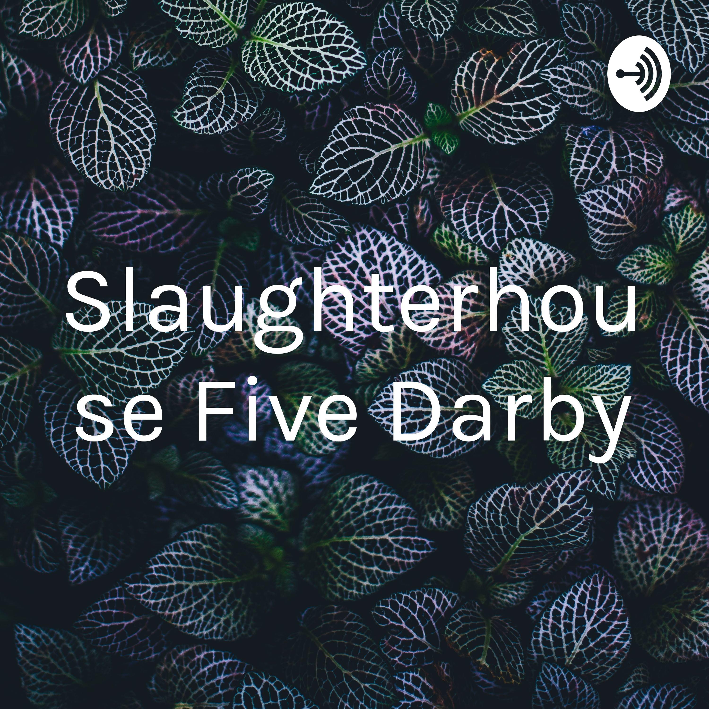 Slaughterhouse Five Darby