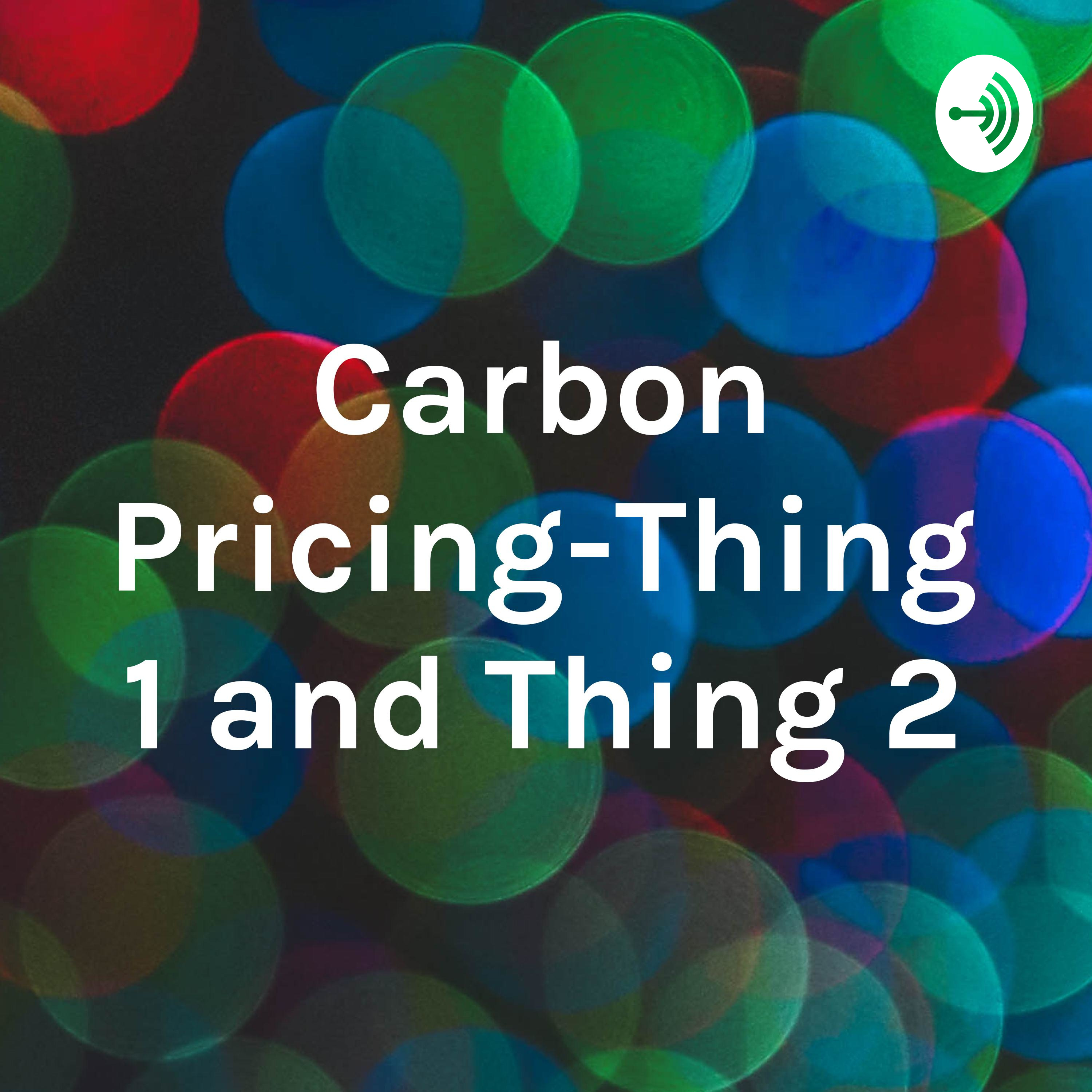 Carbon Pricing-6th grade science Thing 1 And Thing 2