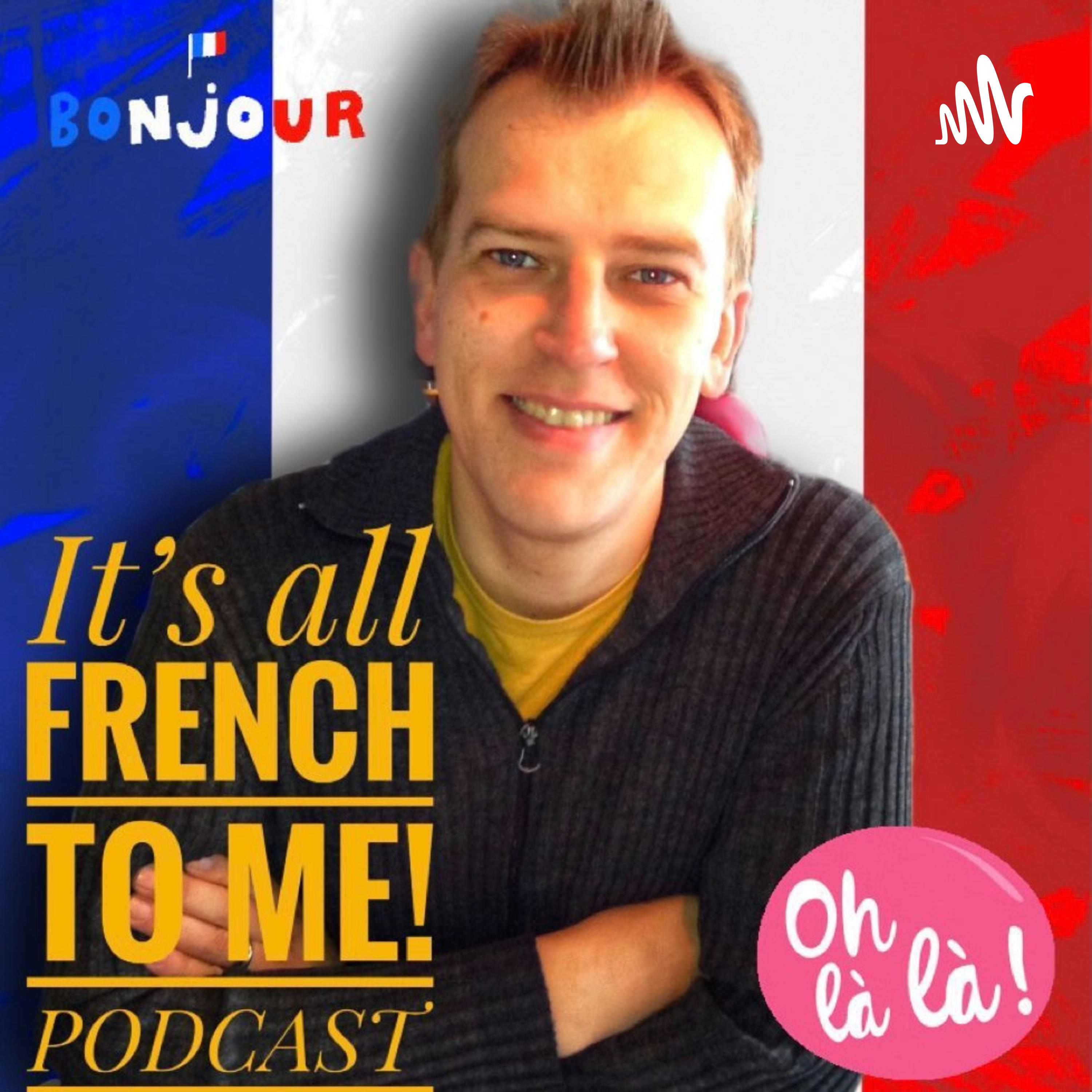 It's all French to me!