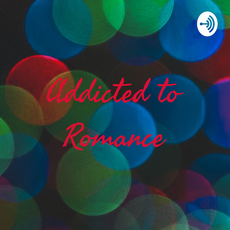 Addicted to Romance | Listen via Stitcher for Podcasts