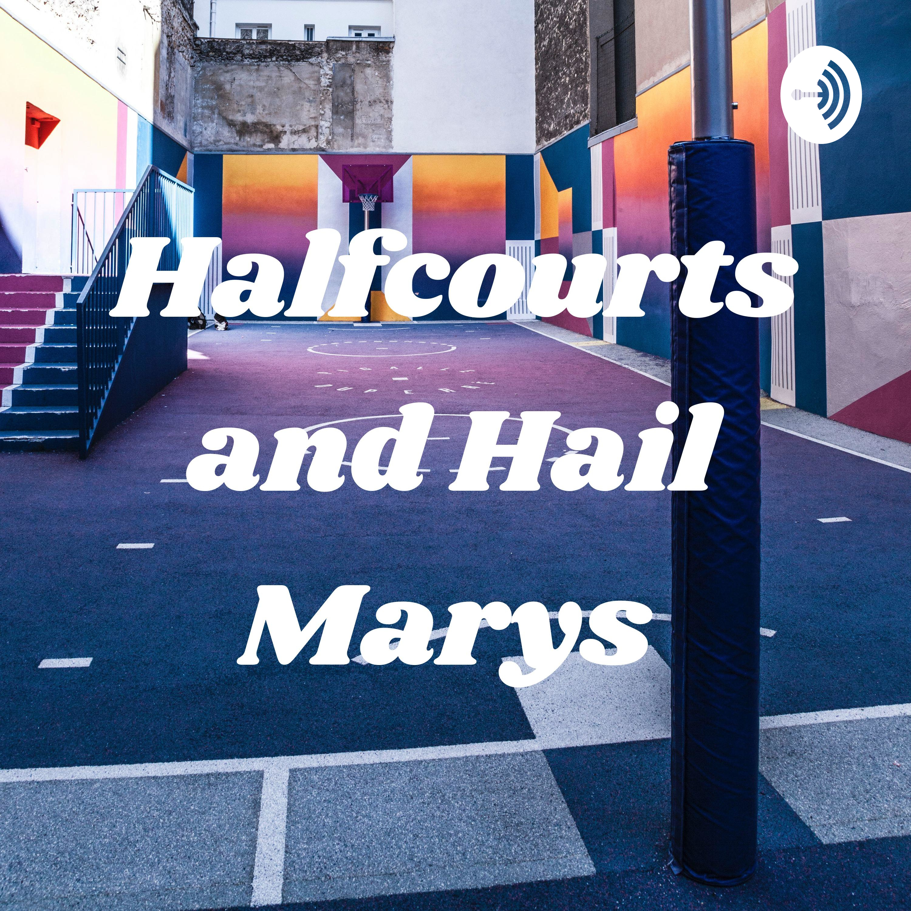 Halfcourts and Hail Marys | Listen Free on Castbox
