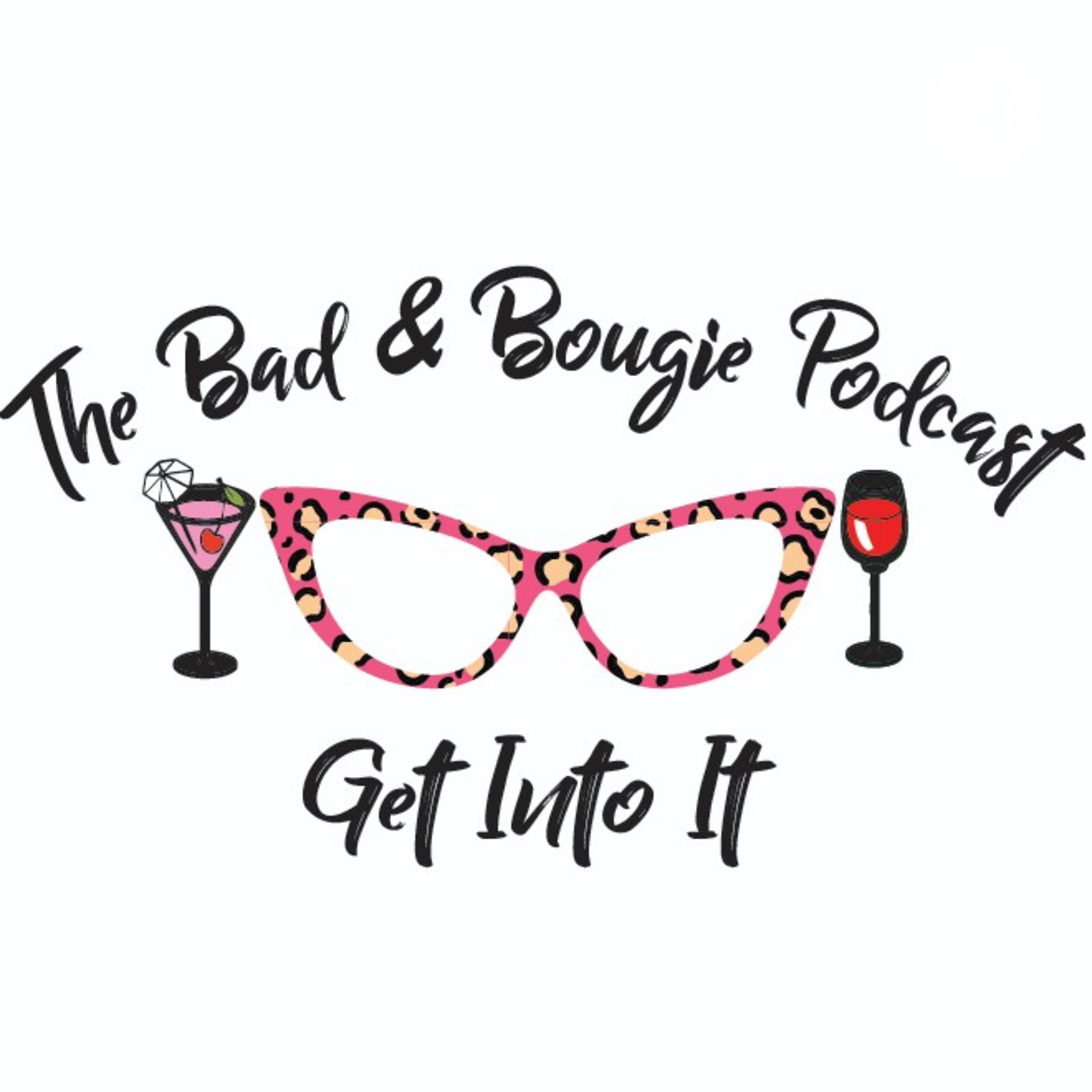 The Bad & Bougie Podcast