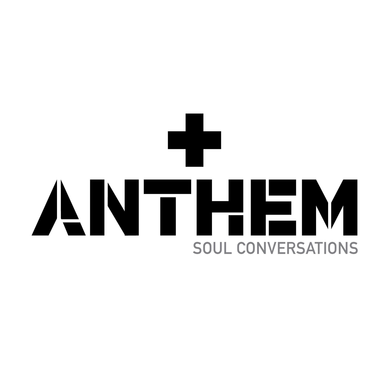 Anthem: Soul Conversations | Listen via Stitcher for Podcasts