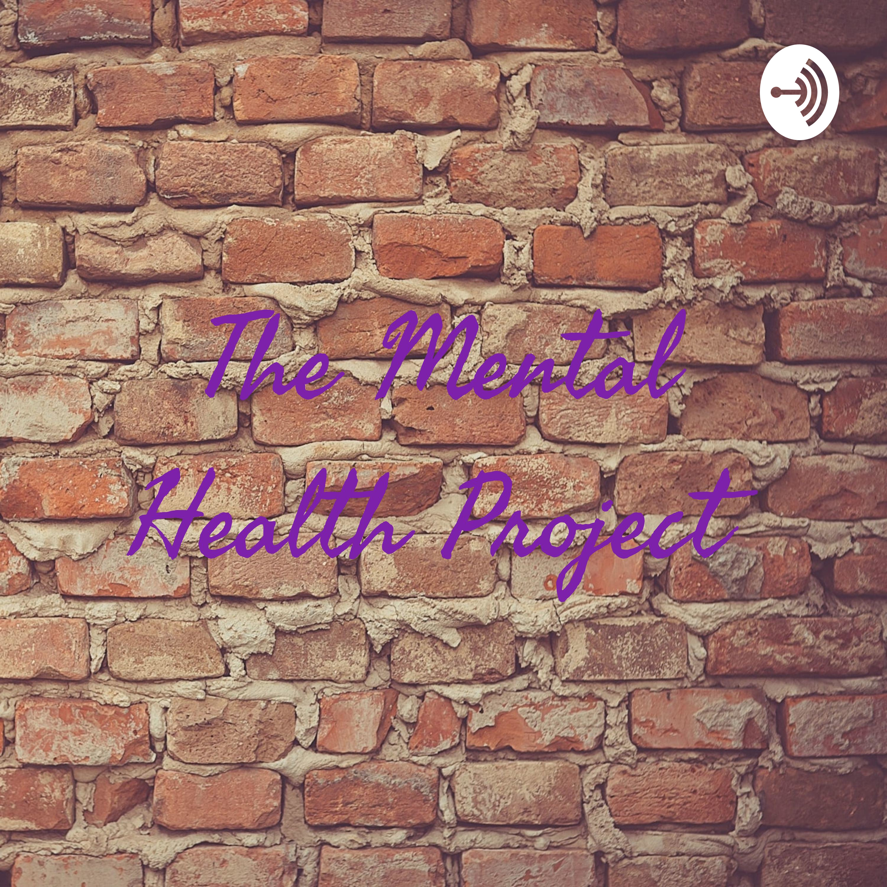 The Mental Health Project - Mental Health and Relationships!