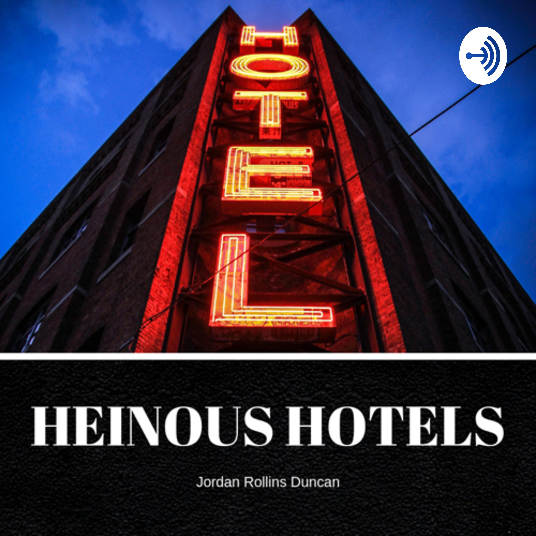 Heinous Hotels