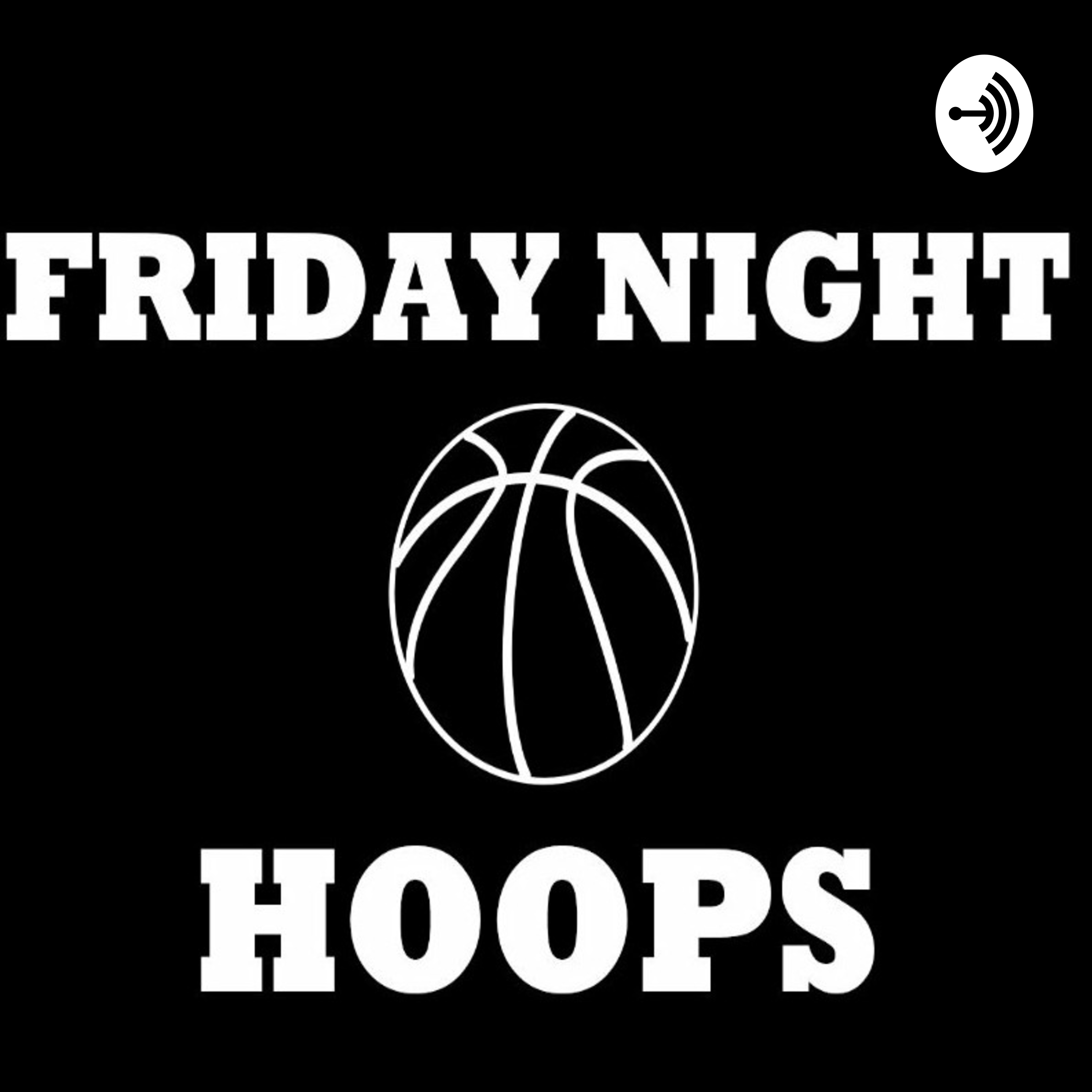 Friday Night Hoops Episode 6: Foundations