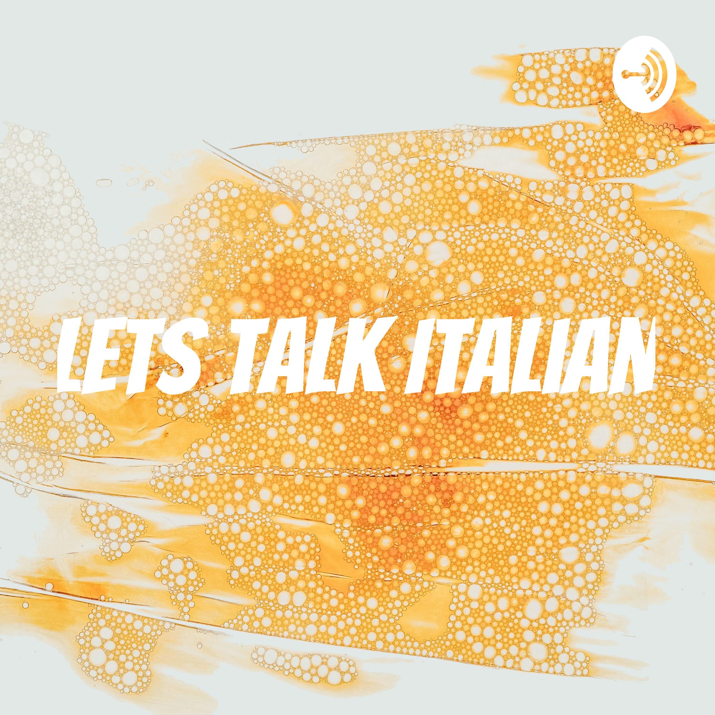 Let's talk Italian (Episode 1)