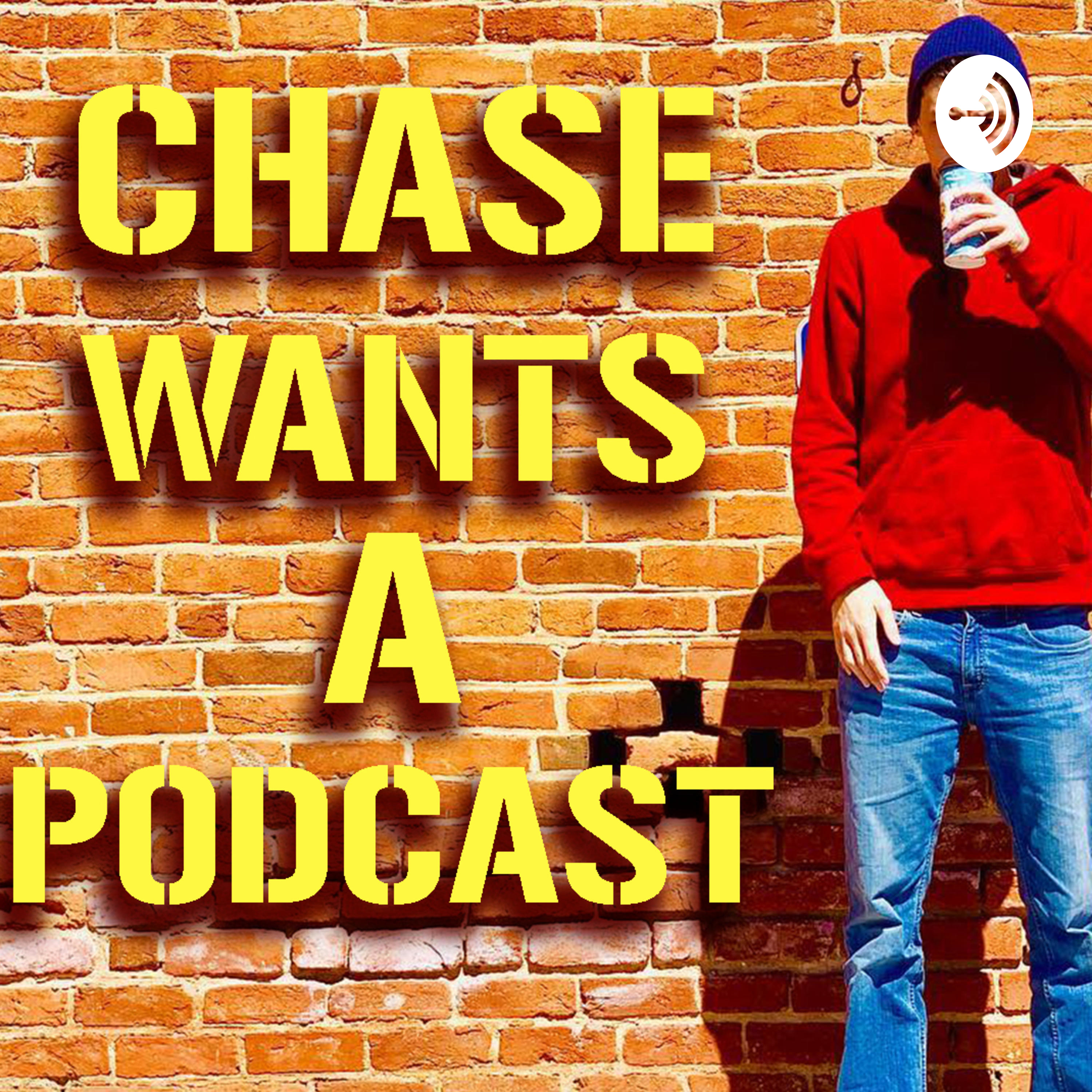Chase Wants A Podcast   Listen via Stitcher for Podcasts