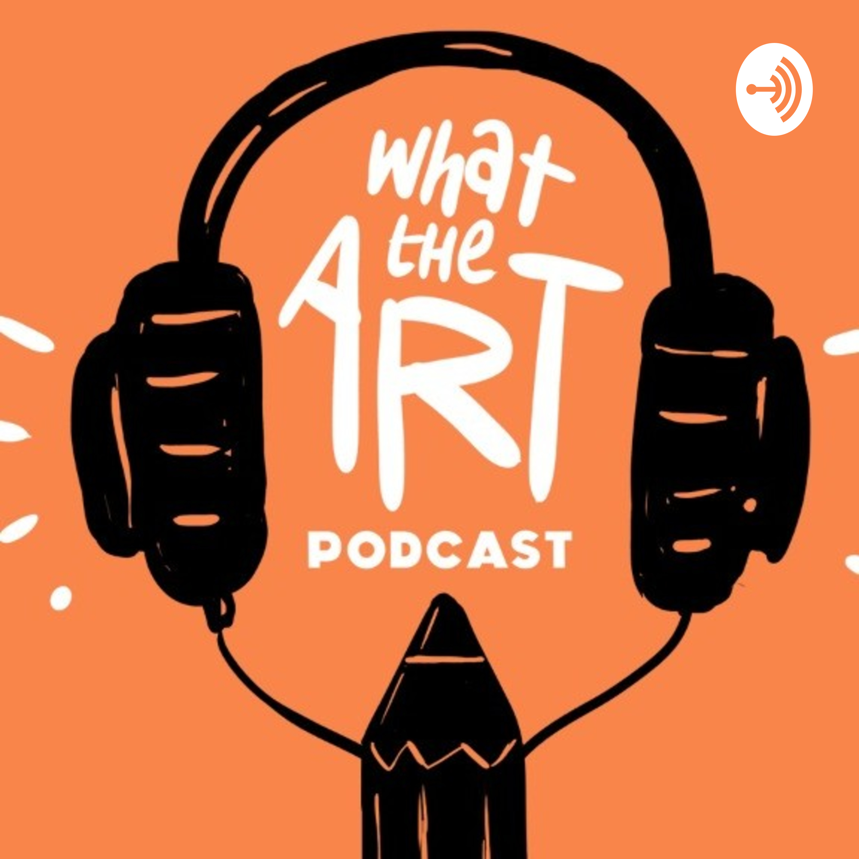 What the Art - Episode 1