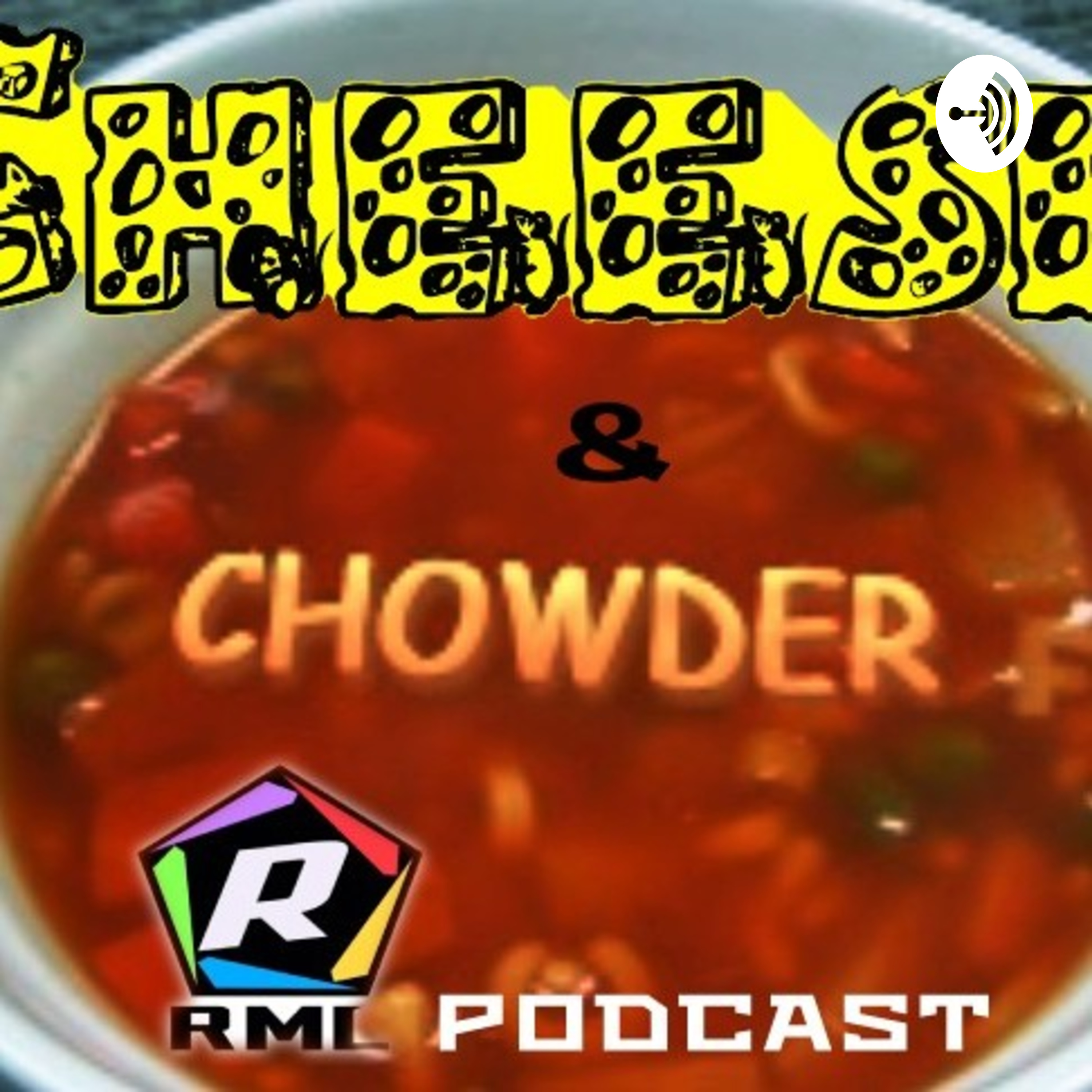 Cheese & Chowder: The RML Podcast | Listen via Stitcher for Podcasts