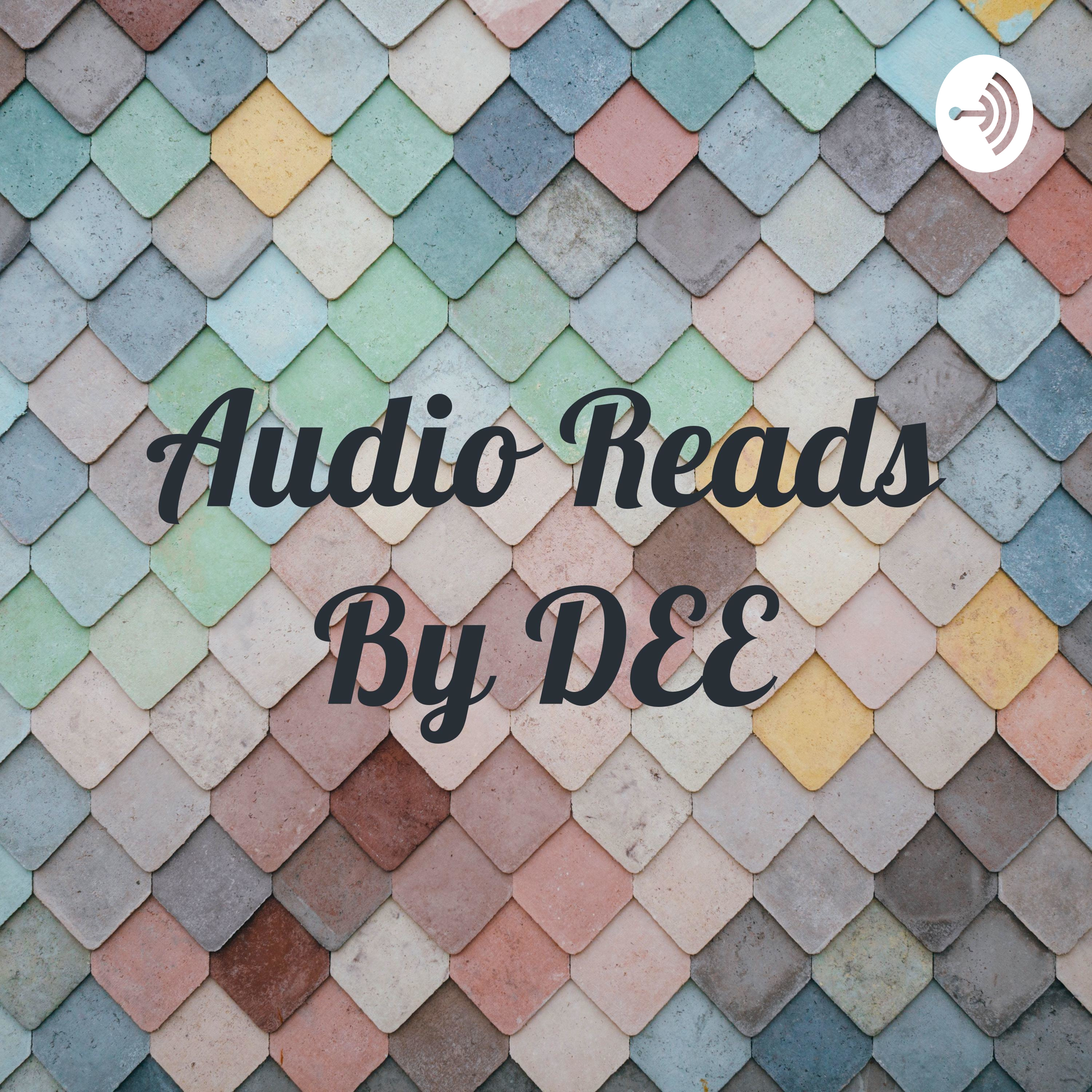 Audio Reads By DEE   Listen via Stitcher for Podcasts