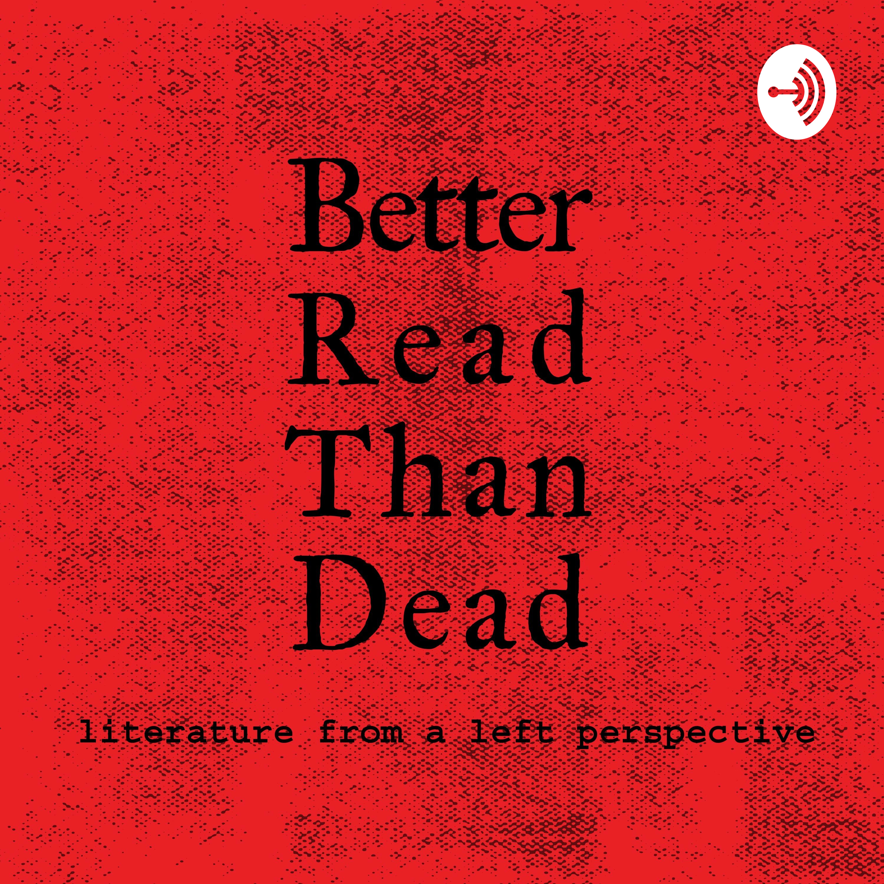 Better Read than Dead: Literature from a Left Perspective | Listen