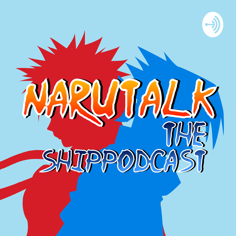 NaruTalk: The Naruto ShipPodcast