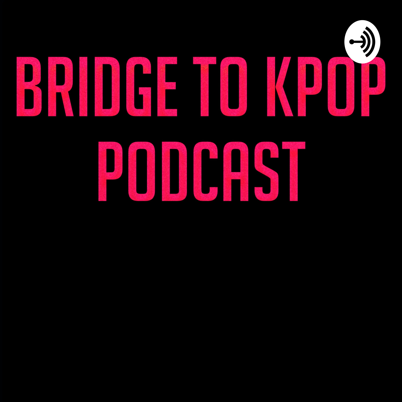 Bridge to Kpop | Listen Free on Castbox