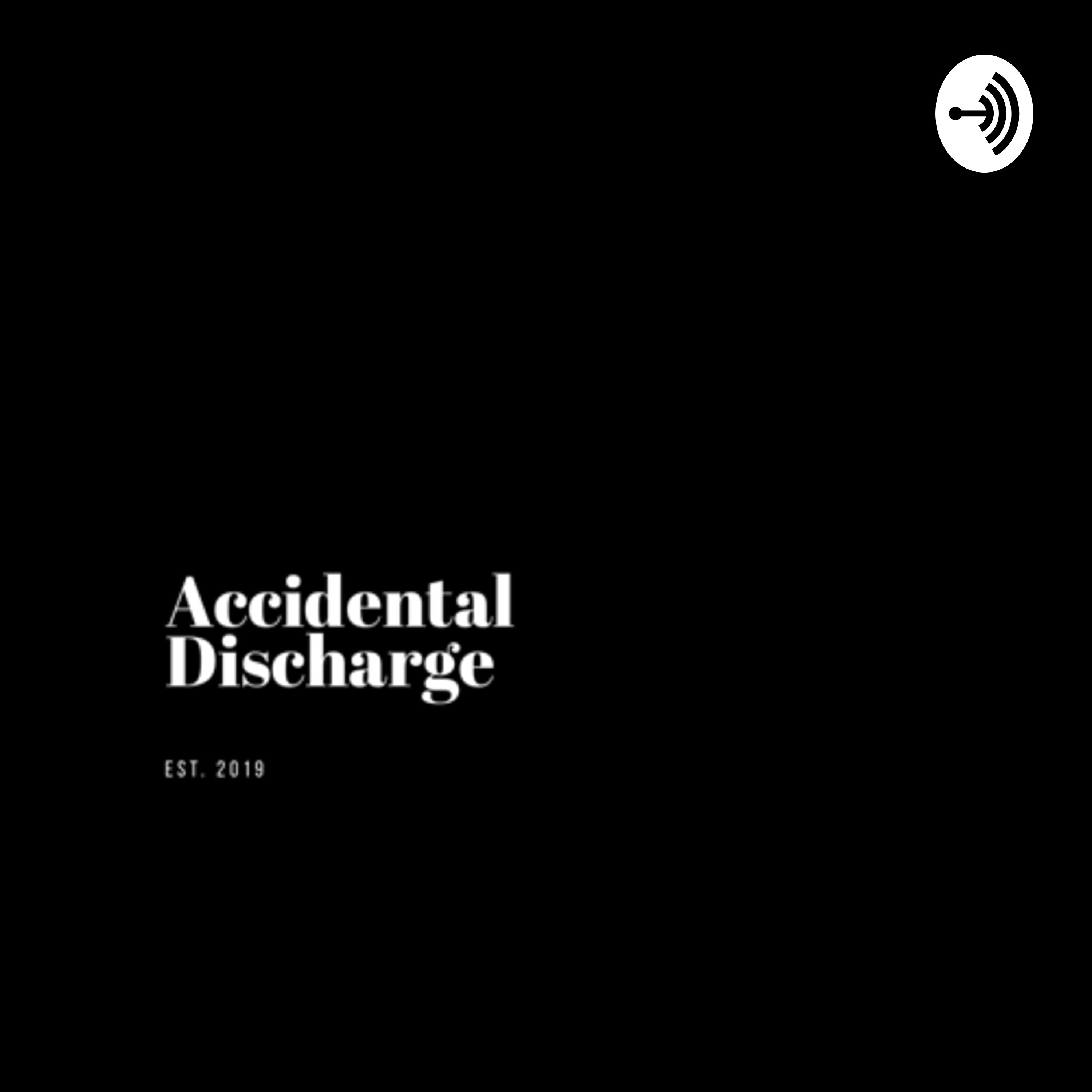 Accidental Discharge podcast