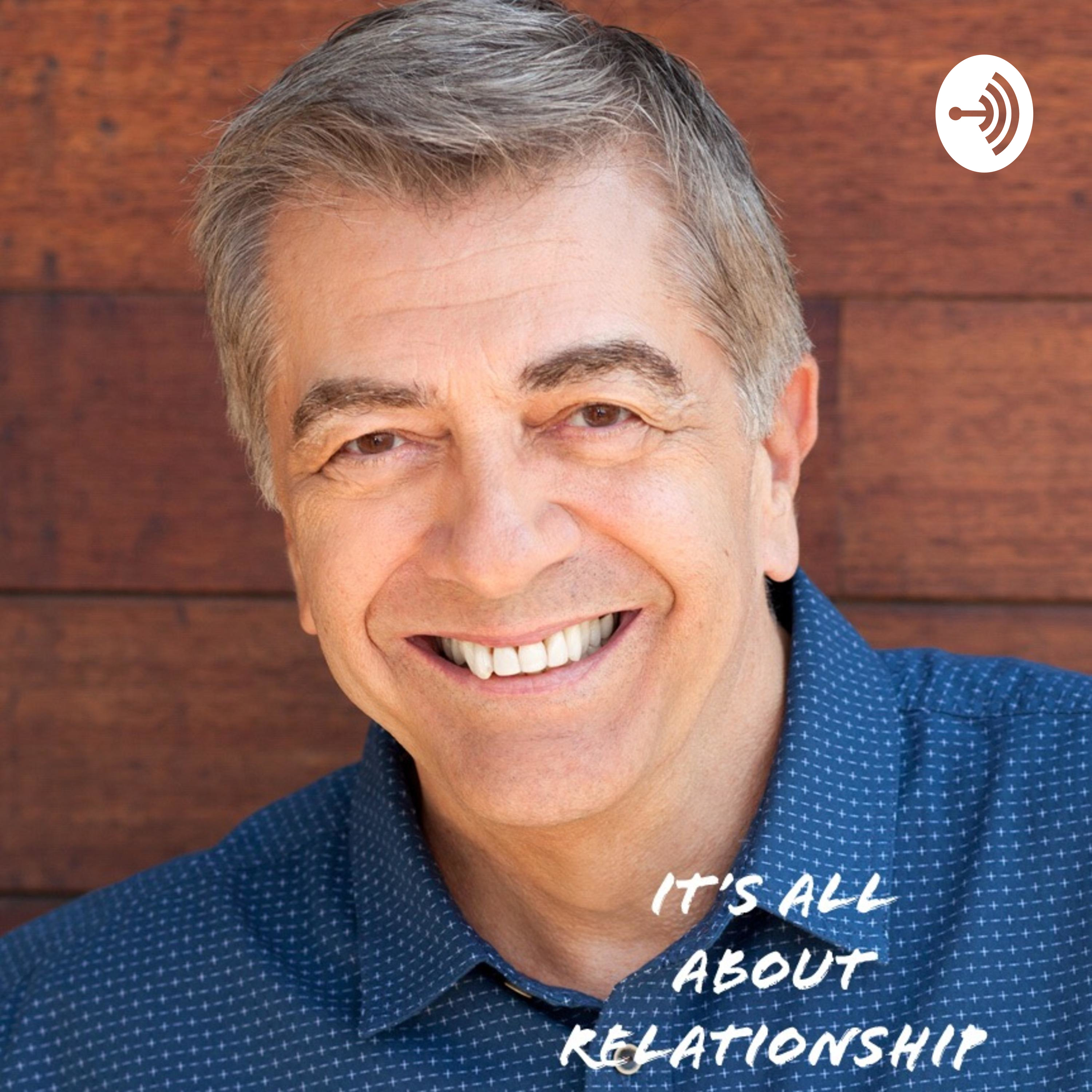 It's All About Relationship  - Is God Mad At Me?; Podcast Ep 58