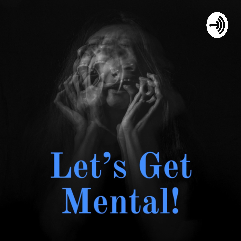 Let's Get Mental!