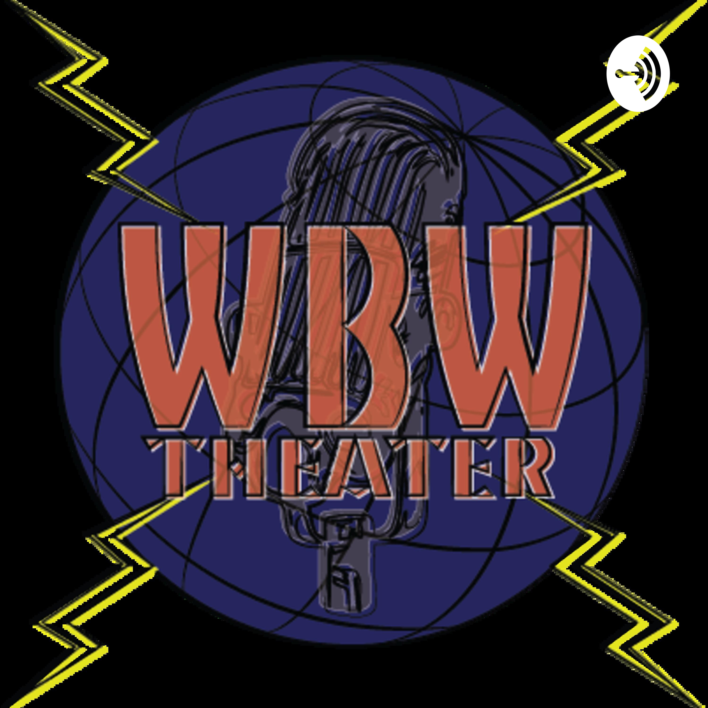 WBW Theater | Listen Free on Castbox