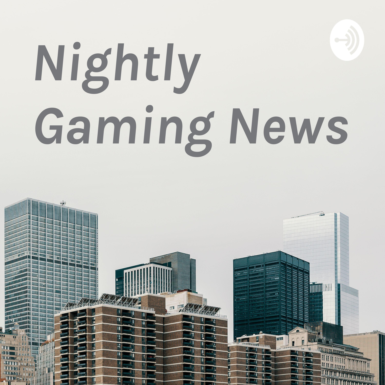Nightly Gaming News