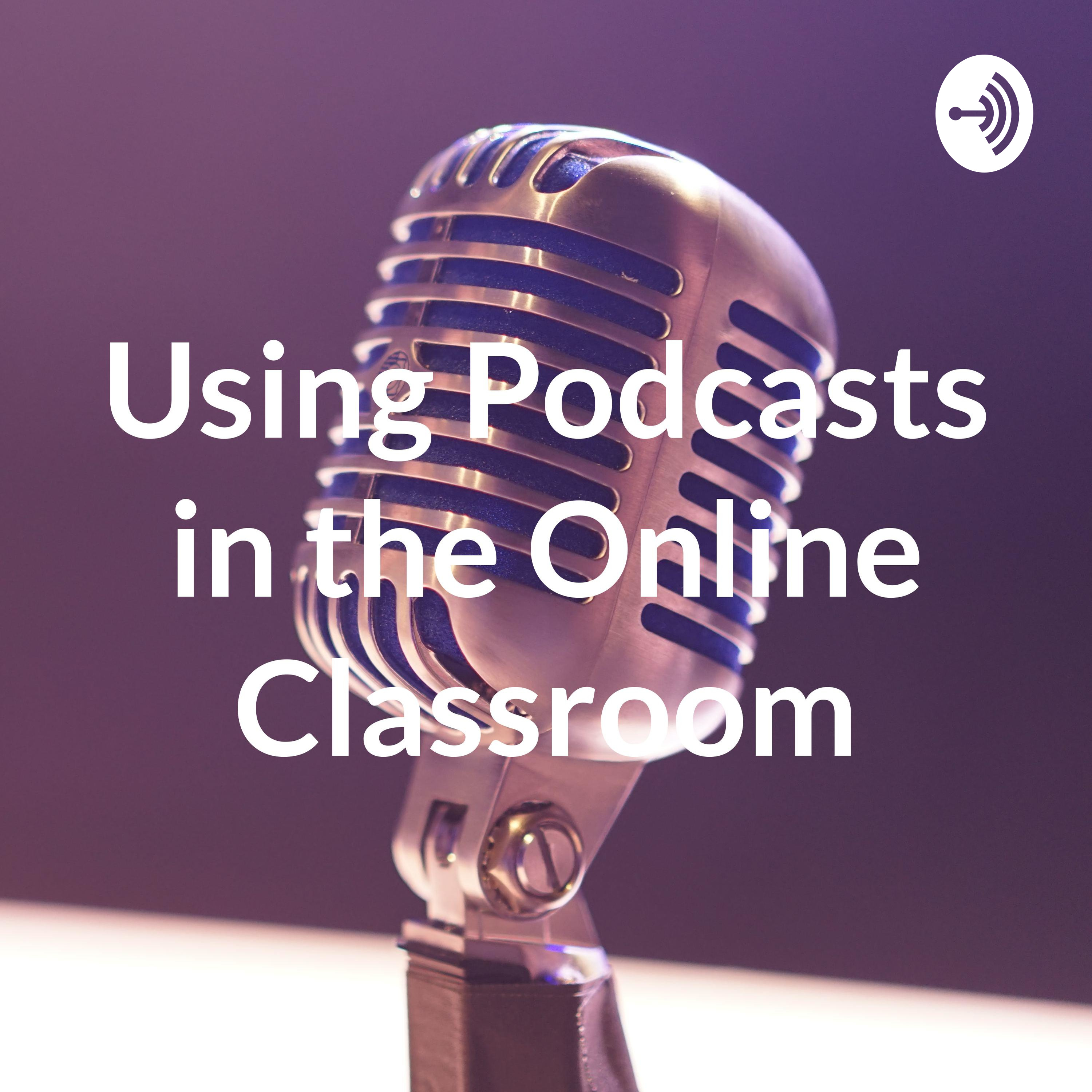 Podcasting in the Online Classroom
