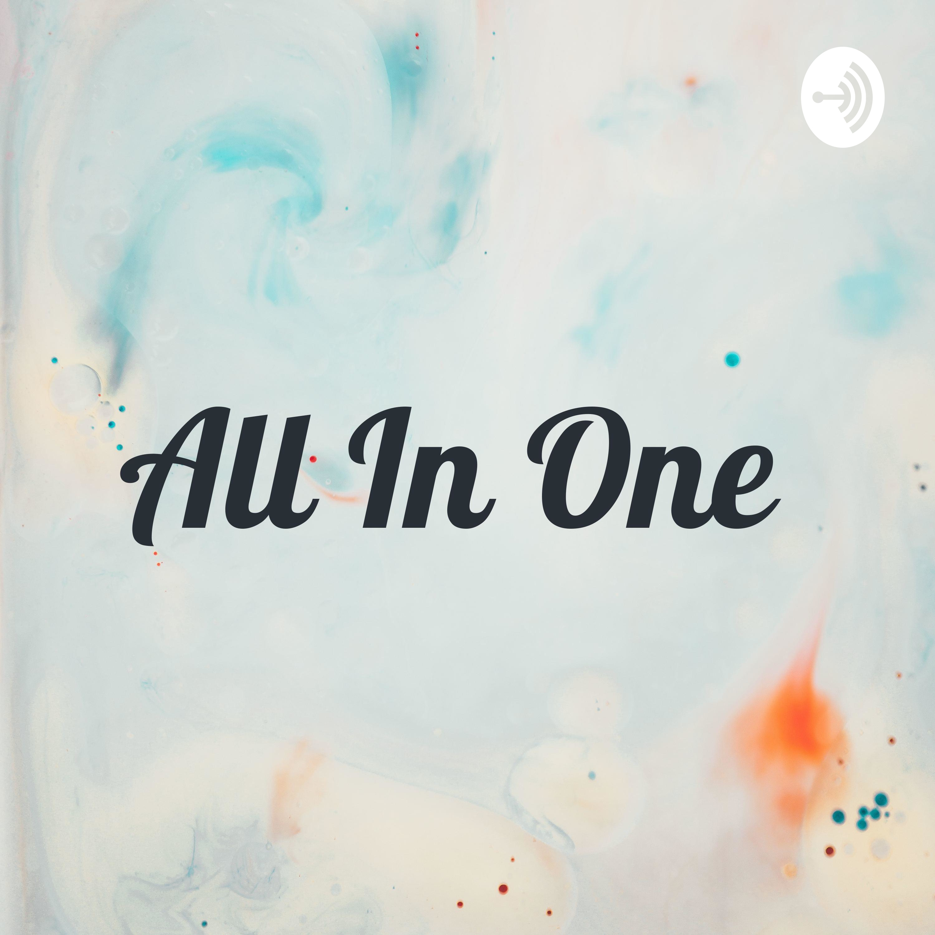 Introduction All In One Podcast.