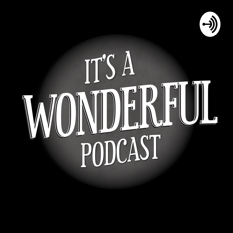 It's A Wonderful Podcast