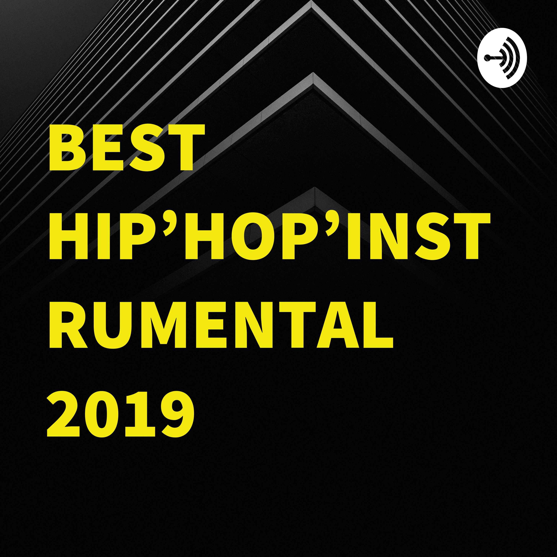 BEST HIP'HOP'INSTRUMENTAL 2019