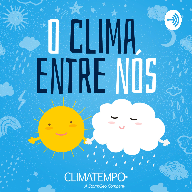 O Clima Entre Nós