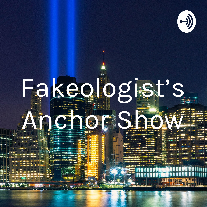 Fakeologist's Anchor Show (Trailer)