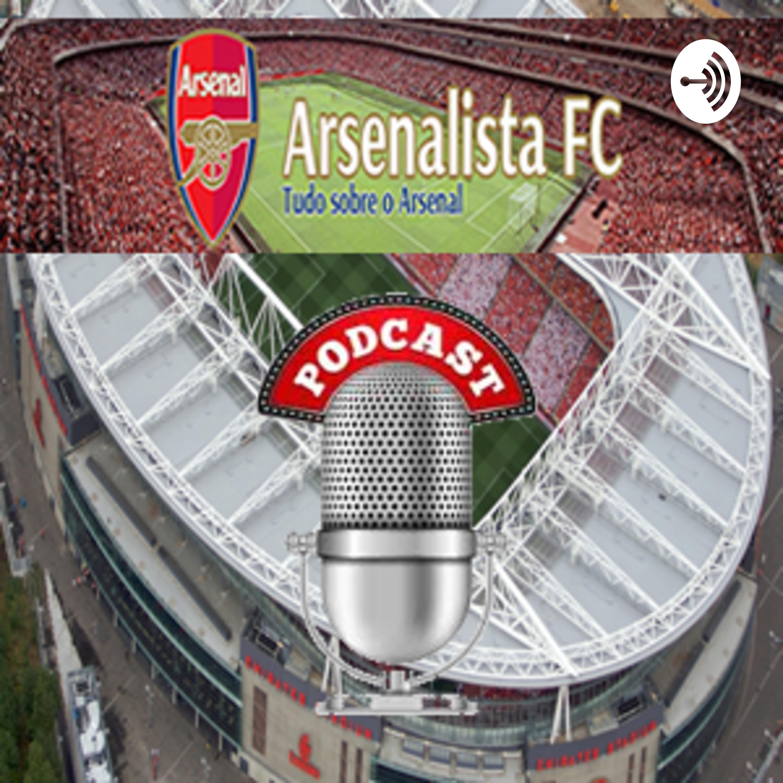 Podcast Arsenalista FC #17 - Também no YouTube - Final da FA Cup e 14º Título do Arsenal