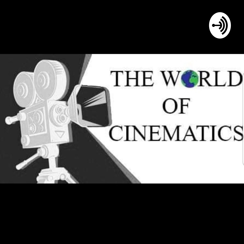 The World of Cinematics