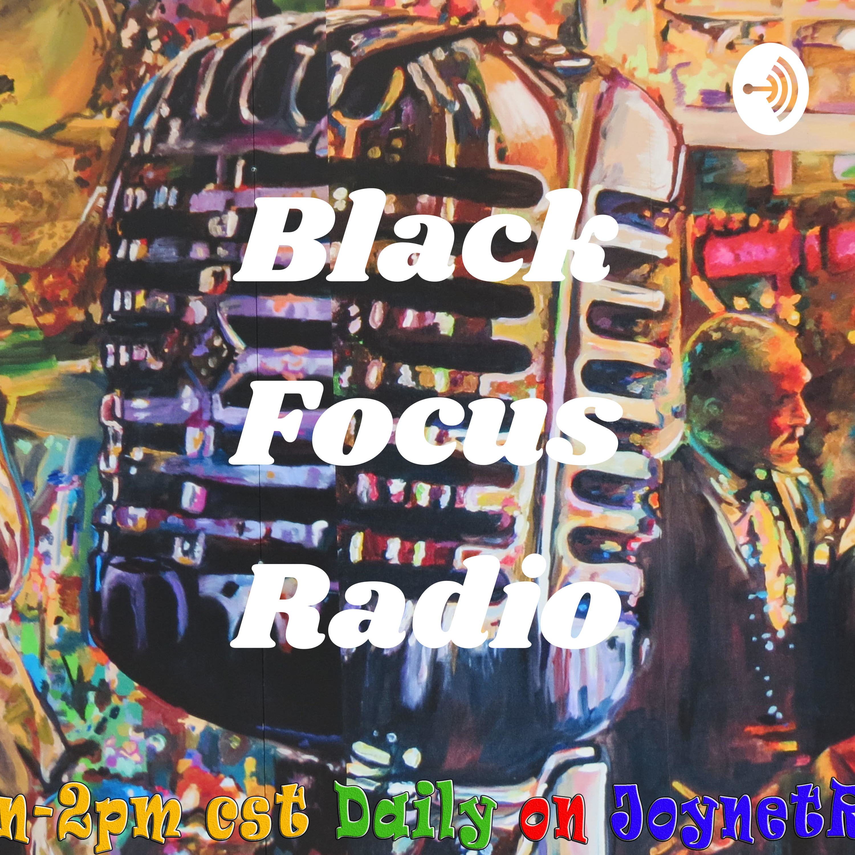 Black Focus Radio Tuesday March 24, 2020