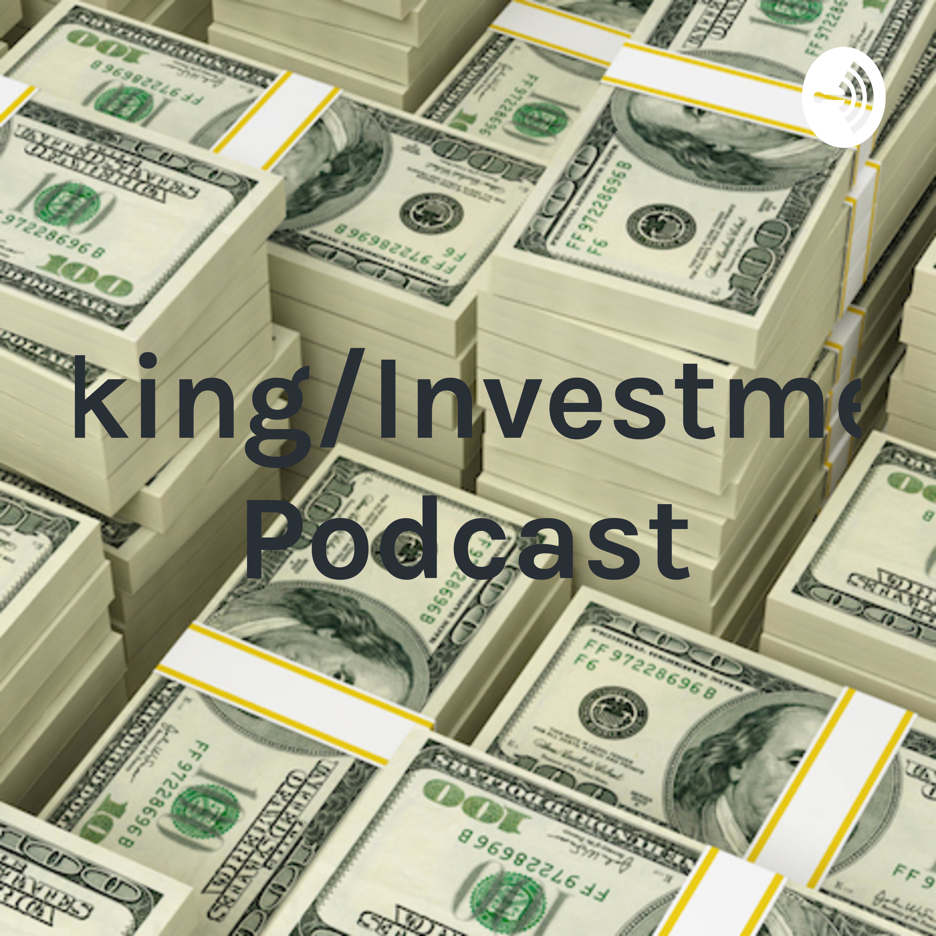 Banking/Investing 1 Podcast