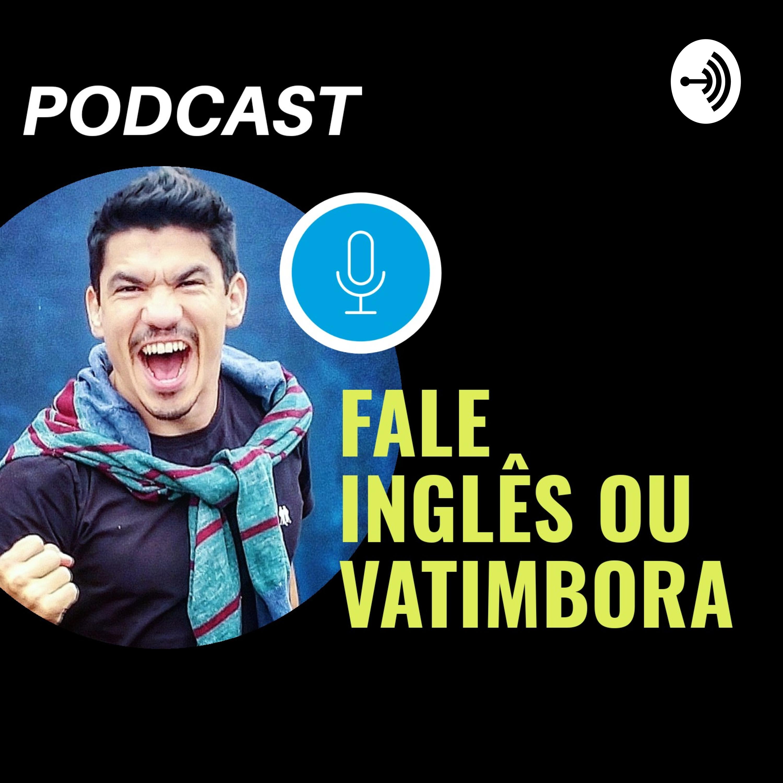 Fale inglês ou vatimbora. - EP1