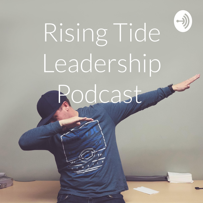 Rising Tide Leadership Podcast (Trailer)