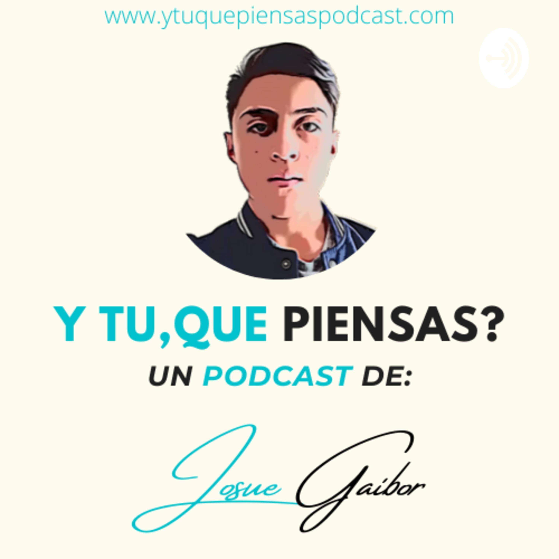 Y Tú, Que Piensas? Podcast