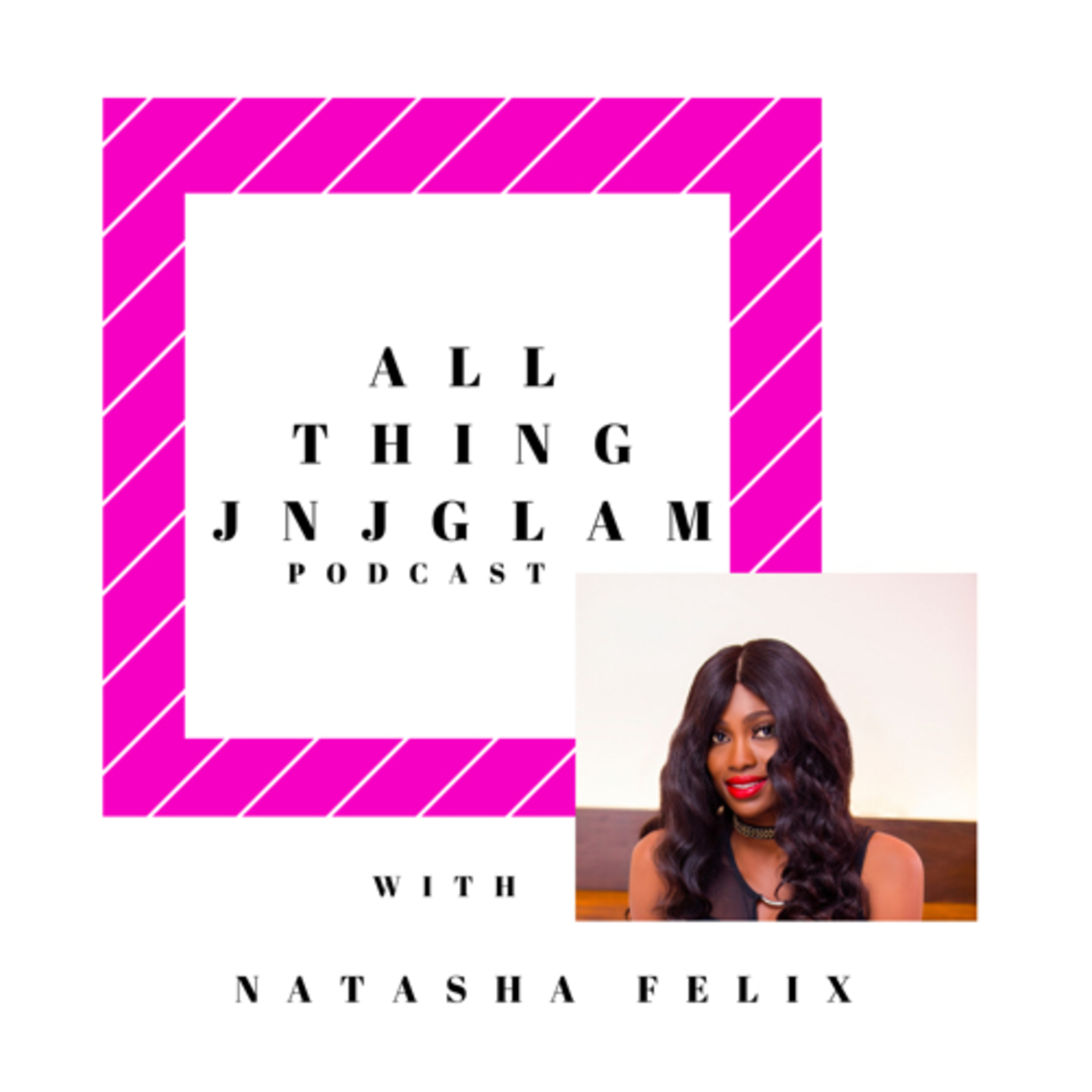 All things JNJ GLAM podcast
