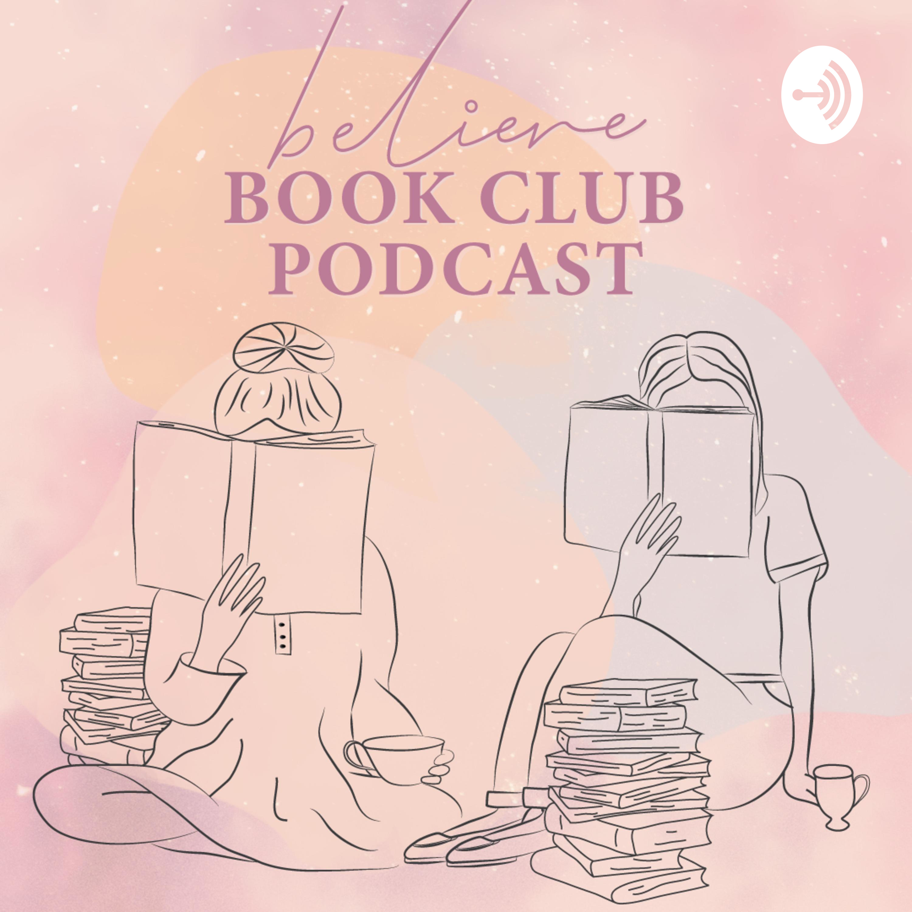 Ep. 01: Welcome to the Believe Book Club