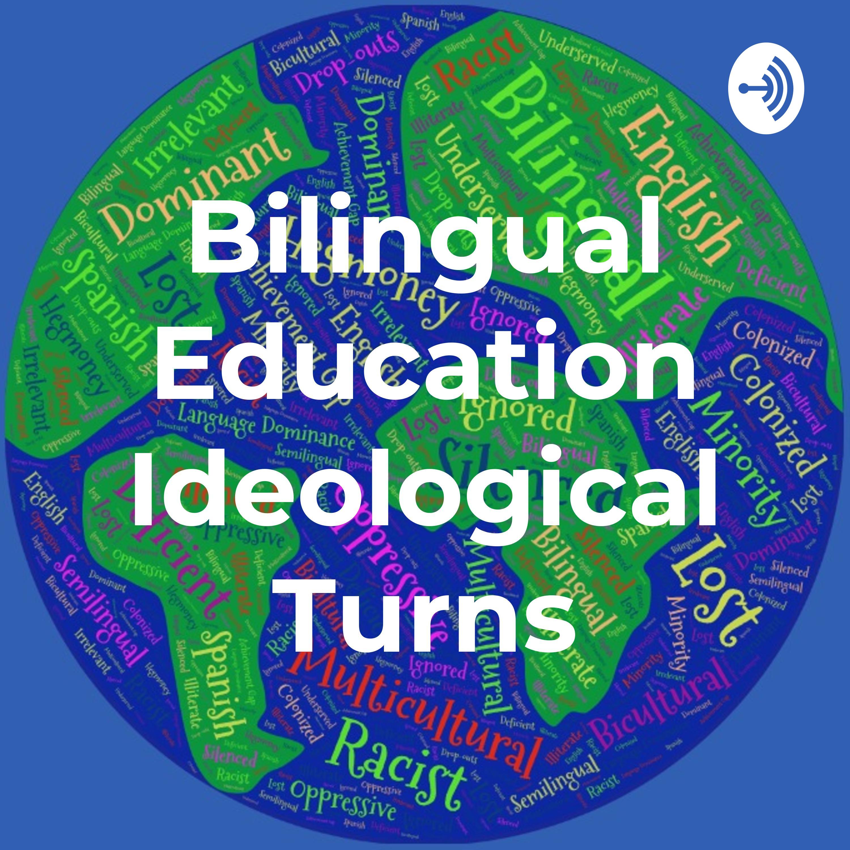 Bilingual Education: Ideologies That Shape English Learners' Educational Experiences