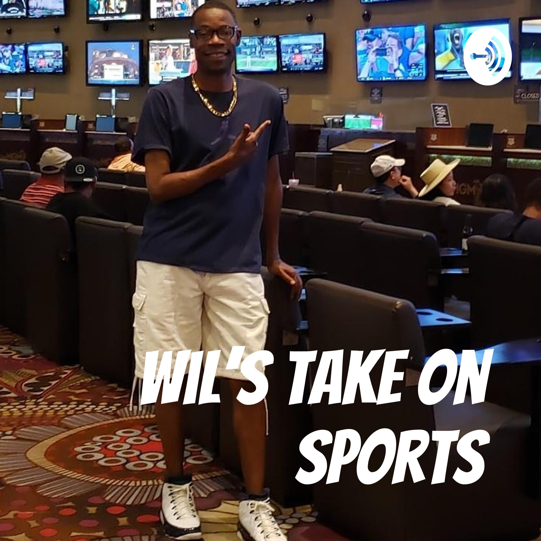 Wil's Take on Sports:Wil Walker
