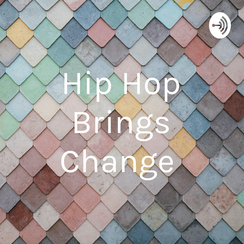 Hip Hop Brings Change