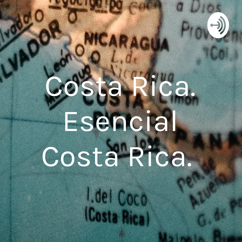 """Costa Rica, Esencial Costa Rica"""
