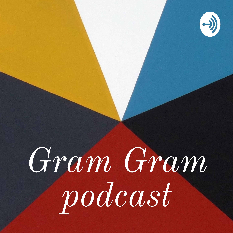 Gram Gram podcast (Trailer)