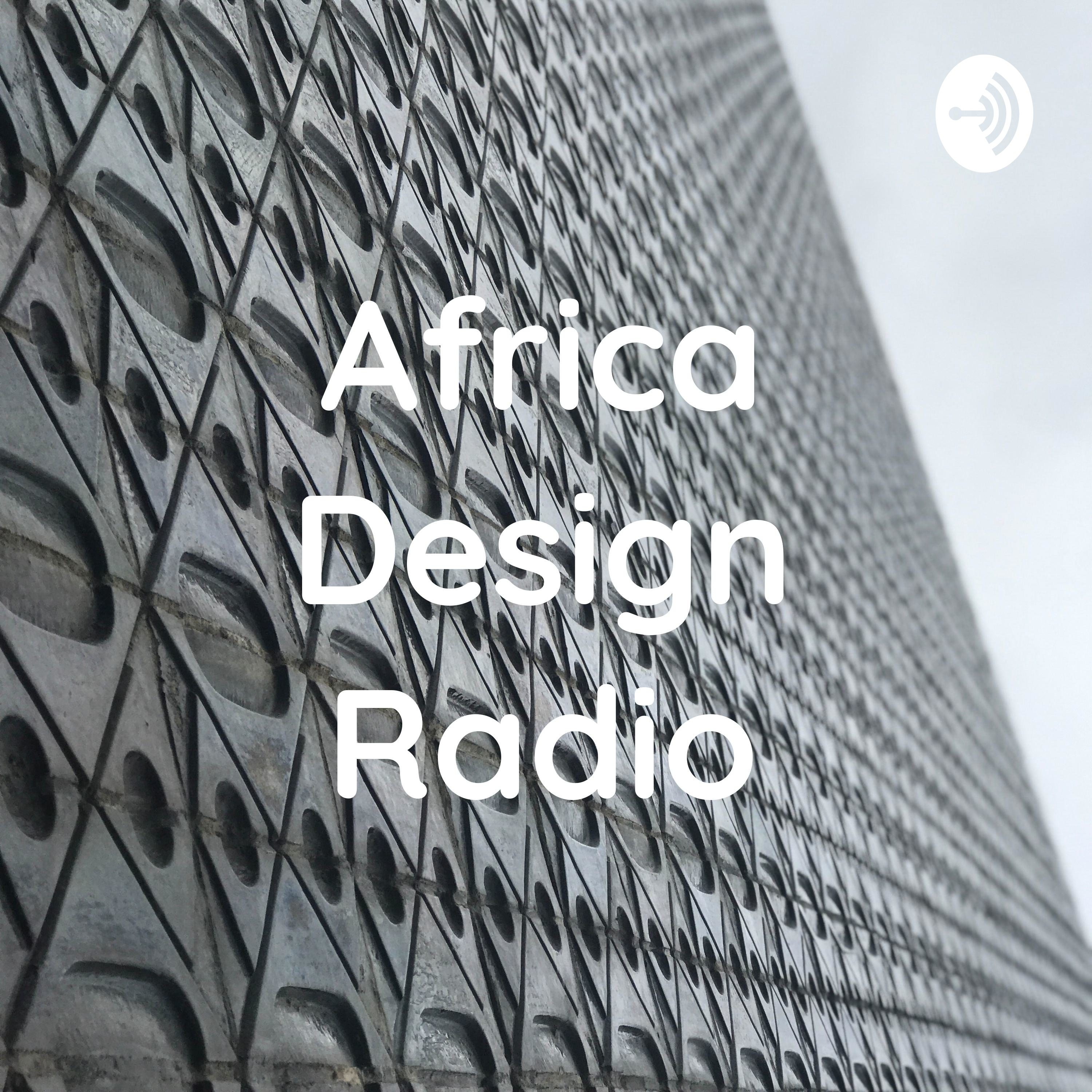 A podcast exploring the world of design and how it is shaping the future of Africa.